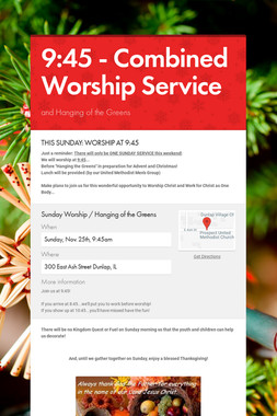 9:45 - Combined Worship Service