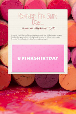 Reminder:  Pink Shirt Day...