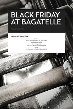BLACK FRIDAY AT BAGATELLE