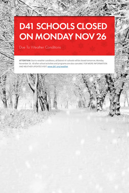 D41 SCHOOLS CLOSED ON MONDAY NOV 26