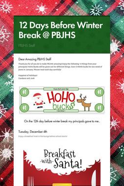 12 Days Before Winter Break @ PBJHS