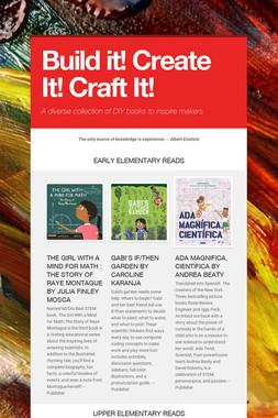 Build it! Create It! Craft It!