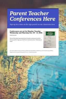 Parent Teacher Conferences Here