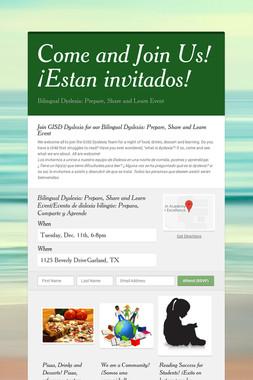 Come and Join Us! ¡Estan invitados!