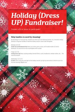 Holiday (Dress UP) Fundraiser!