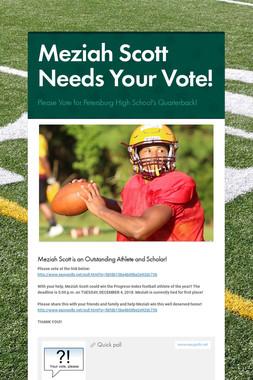 Meziah Scott Needs Your Vote!