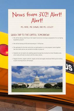 News from 302! Alert! Alert!