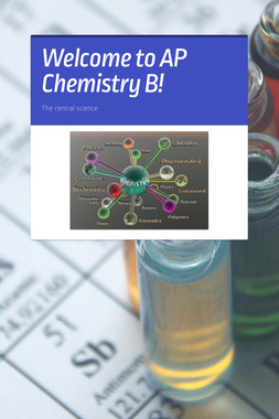 Welcome to AP Chemistry B!