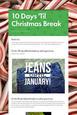 10 Days 'Til Christmas Break