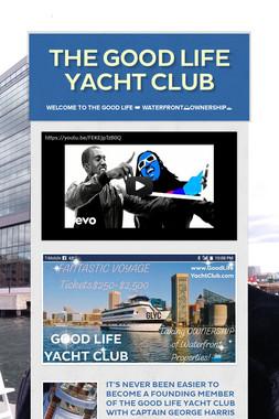 THE GOOD LIFE YACHT CLUB