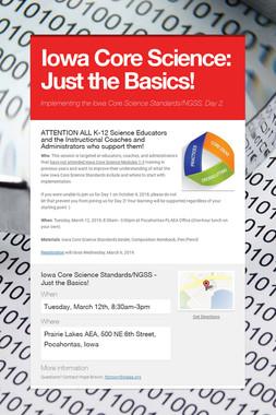 Iowa Core Science: Just the Basics!