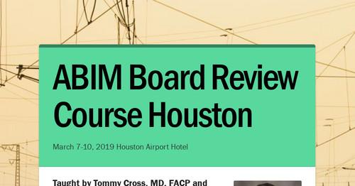 ABIM Board Review Course Houston