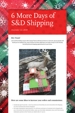 6 More Days of S&D Shipping