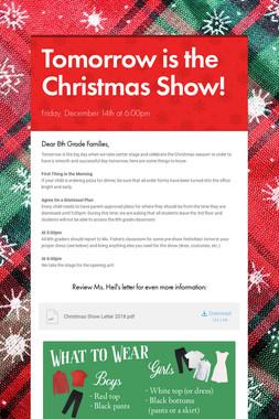 Tomorrow is the Christmas Show!
