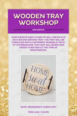 Wooden Tray Workshop
