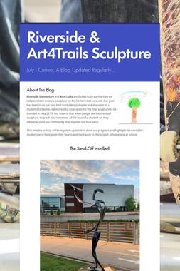 Riverside & Art4Trails Sculpture