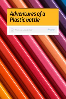 Adventures of  a Plastic bottle