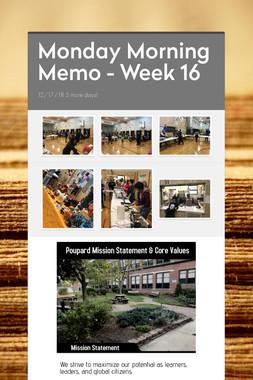 Monday Morning Memo - Week 16