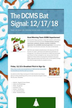 The DCMS Bat Signal: 12/17/18