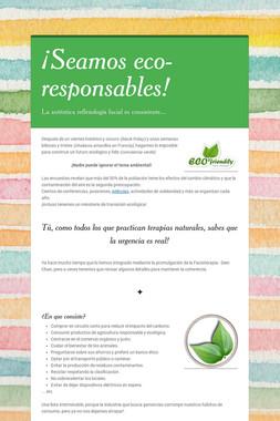 ¡Seamos eco-responsables!