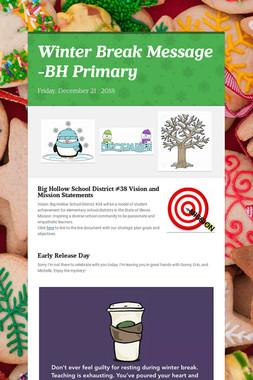 Winter Break Message -BH Primary