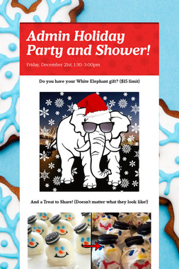 Admin Holiday Party and Shower!