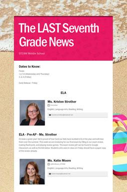 The LAST Seventh Grade News