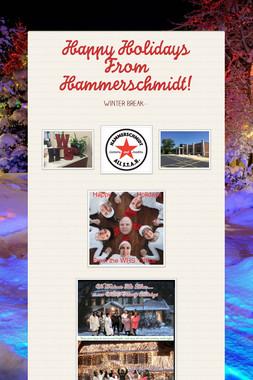 Happy Holidays From Hammerschmidt!