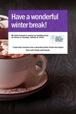 Have a wonderful winter break!