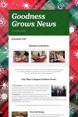 Goodness Grows News
