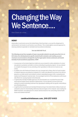 Changing the Way We Sentence....