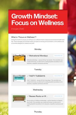 Growth Mindset: Focus on Wellness