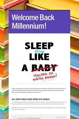 Welcome Back Millennium!