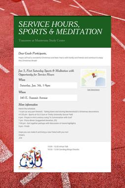SERVICE HOURS, SPORTS & MEDITATION