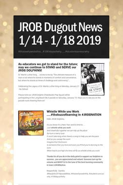 JROB Dugout News 1/14 - 1/18  2019