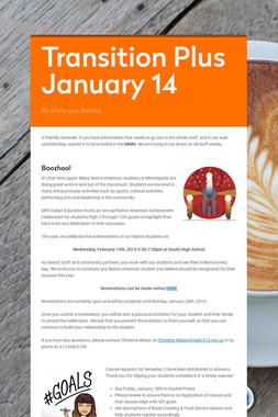 Transition Plus         January 14