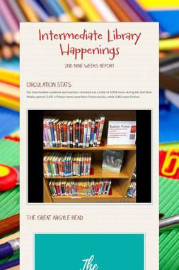 Intermediate Library Happenings