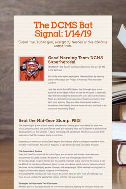 The DCMS Bat Signal: 1/14/19