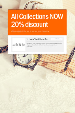 All Collections NOW 20% discount