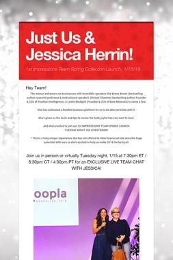 Just Us & Jessica Herrin!
