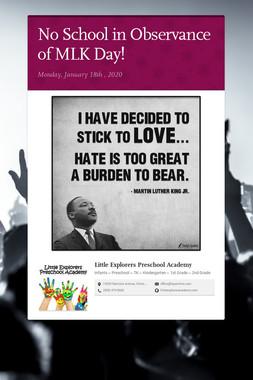 No School in Observance of MLK Day!