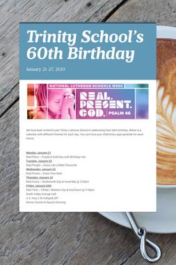 Trinity School's 60th Birthday