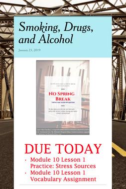 Smoking, Drugs, and Alcohol