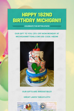 Happy 182nd  Birthday Michigan!!