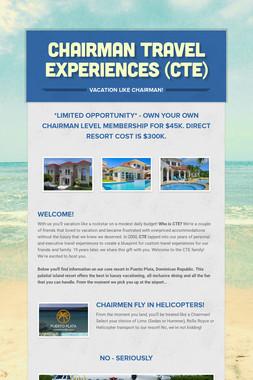 Chairman Travel Experiences (CTE)