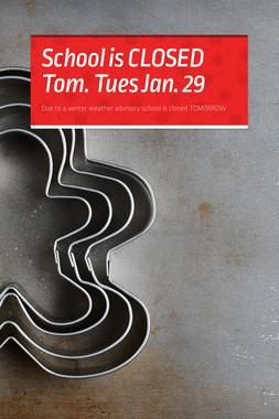 School is CLOSED Tom. Tues Jan. 29