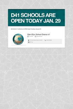 D41 SCHOOLS ARE OPEN TODAY JAN. 29