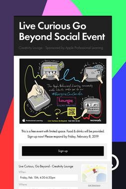 Live Curious Go Beyond Social Event