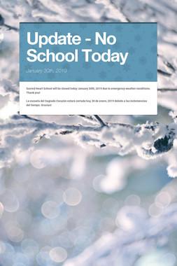 Update - No School Today