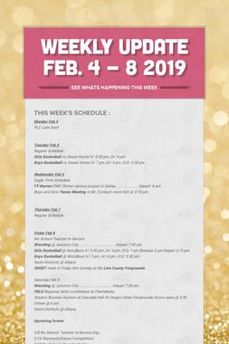 Weekly Update Feb. 4 - 8 2019